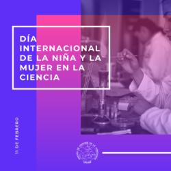 DIA INTENACIONAL DE LA MUJER Y LA NIÑA EN LA CIENCIA